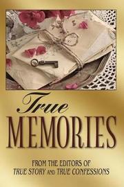 True Memories by Editors of True Story and True Confessio