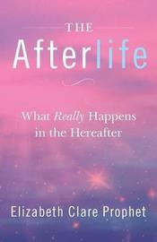 The Afterlife by Elizabeth Clare Prophet