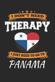 I Don't Need Therapy I Just Need To Go To Panama by Maximus Designs image