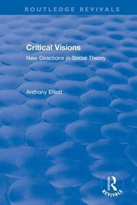 Critical Visions by Anthony Elliott