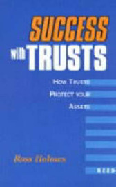 Success with Trusts: How to Protect Your Assets with Trusts by Ross Holmes image