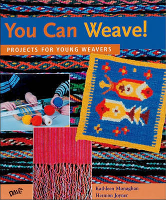You Can Weave! by Kathleen Monaghan