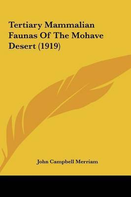 Tertiary Mammalian Faunas of the Mohave Desert (1919) by John Campbell Merriam
