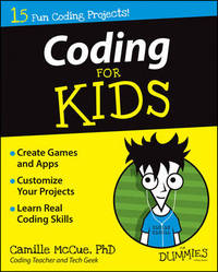 Coding For Kids For Dummies by Camille McCue