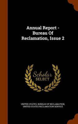 Annual Report - Bureau of Reclamation, Issue 2