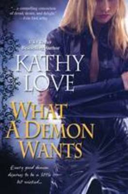 What a Demon Wants by Kathy Love image