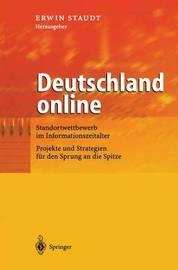 Deutschland Online: Standortwettbewerb Im Informationszeitalter Projekte Und Strategien Fur Den Sprung an Die Spitze by Michael Ludwig