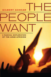 The People Want by Gilbert Achcar
