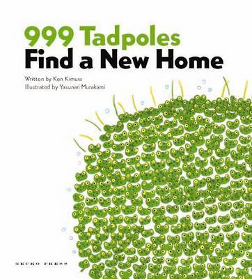 999 Tadpoles Find A New Home by Ken Kimura