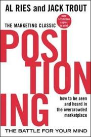 Positioning: The Battle for Your Mind by Jack Trout