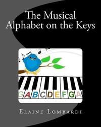 The Musical Alphabet on the Keys by Elaine Lombardi