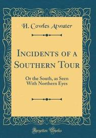 Incidents of a Southern Tour by H Cowles Atwater image