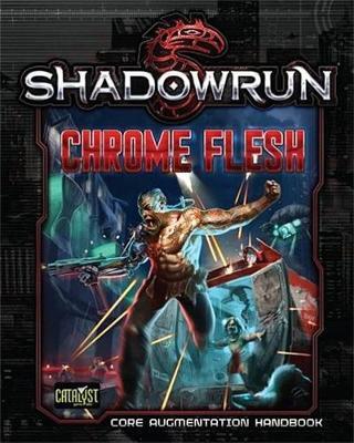 Shadowrun RPG: Chrome Flesh - Core Augmentation Handbook