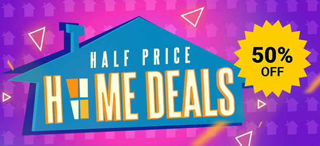 Half Price Home Deals!