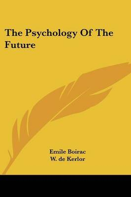 The Psychology of the Future by Emile Boirac image
