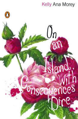 On An Island with Consequences Dire by Kelly Ana Morey