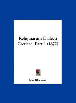 Reliquiarum Dialecti Creticae, Part 1 (1872) by Max Kleemann