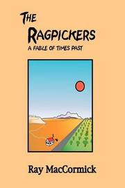 The Ragpickers: A Fable of Times Past by Ray Maccormick image