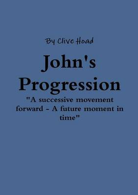 John's Progression by Clive Hoad