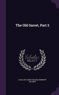The Old Garret, Part 2 by Eliza Lee Cabot Follen