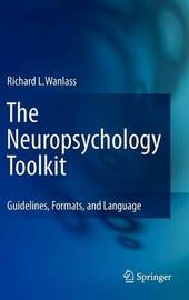 The Neuropsychology Toolkit by Richard L. Wanlass