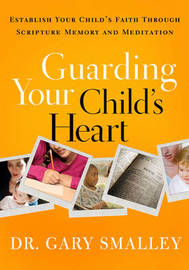 Guarding Your Child's Heart Family Kit by Gary Smalley