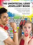 The Unofficial LEGO (R) Jewellery Book by Prudence Rogers