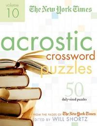 """The New York Times Acrostic Puzzles Volume 10 by """"New York Times"""""""