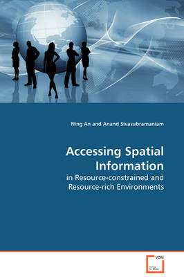 Accessing Spatial Information in Resource-Constrained and Resource-Rich Environments by Ning An image