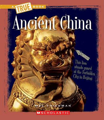 Ancient China by Mel Friedman