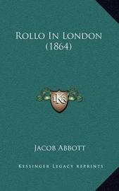 Rollo in London (1864) by Jacob Abbott