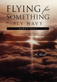 Flying for Something by Marty Hall