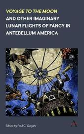 'Voyage to the Moon' and Other Imaginary Lunar Flights of Fancy in Antebellum America image