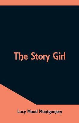 The Story Girl by Lucy Maud Montgomery image
