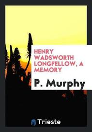 Henry Wadsworth Longfellow, a Memory by P Murphy image