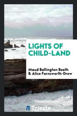 Lights of Child-Land by Maud Ballington Booth
