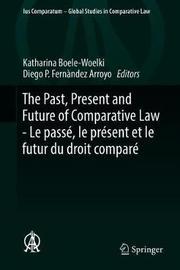 The Past, Present and Future of Comparative Law - Le Pass , Le Pr sent Et Le Futur Du Droit Compar image