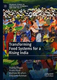 Transforming Food Systems for a Rising India by Prabhu Pingali