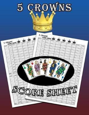5 Crowns Score Sheet by C2c Publishing