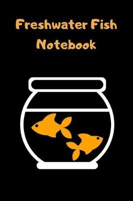 Freshwater Fish Notebook by Fishcraze Books image