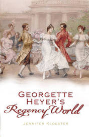 Georgette Heyer's Regency World by Jennifer Kloester image