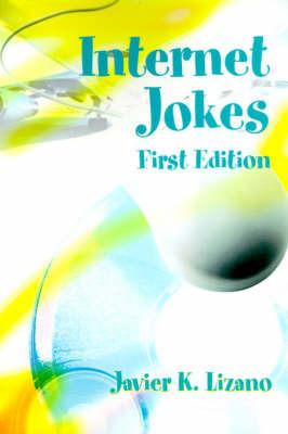 Internet Jokes by Javier K. Lizano