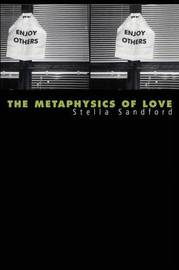 The Metaphysics of Love by Stella Sandford image