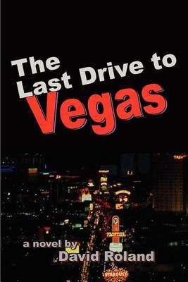 The Last Drive to Vegas by David Roland image