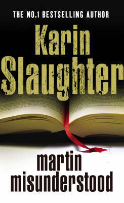 Martin Misunderstood by Karin Slaughter