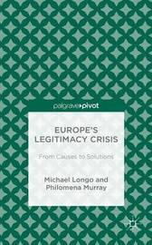 Europe's Legitimacy Crisis by Michael Longo