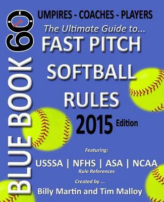 Blue Book 60 - Fast Pitch Softball Rules - 2015 by Billy Martin image