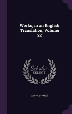 Works, in an English Translation, Volume 22 image