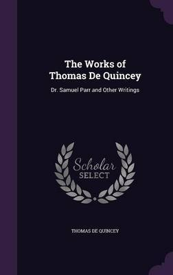 The Works of Thomas de Quincey by Thomas De Quincey image