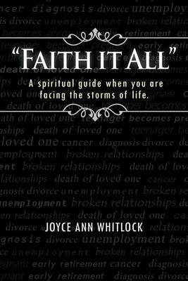 """Faith it All"" by Joyce Ann Whitlock"